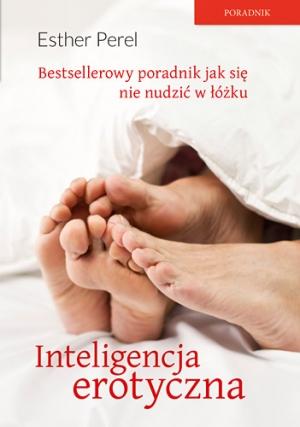 """Esther Perel, """"Inteligencja erotyczna"""" - wydanie kieszonkowe"""