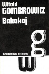 """Witold Gombrowicz, """"Bakakaj"""", Wydawnictwo Literackie, 1986"""