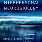 "Daniel J. Siegel, ""Pocket Guide to Interpersonal Neurobiology: An Integrative Handbook of the Mind"""