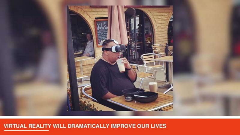 Wirtualna rzeczywistość drastycznie polepszy jakość naszego życia