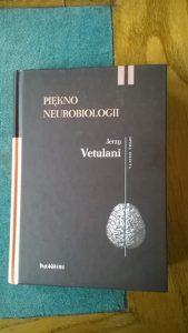 Jerzy Vetulani - Piękno neurobiologii